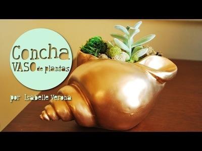DIY - Concha Vaso de Plantas. Shell Vase