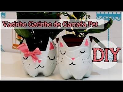 DIY: Gatinho de Garrafa Pet | Vaso de Gato #TLL #tododia16