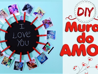 DIY: Dia dos Namorados - Mural do AMOR (Lindo e Barato) por Coisas de Jessika