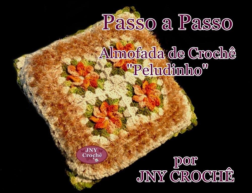 """Passo a passo Almofada de Crochê com Flores """"Peludinho"""" JNY Crochê"""