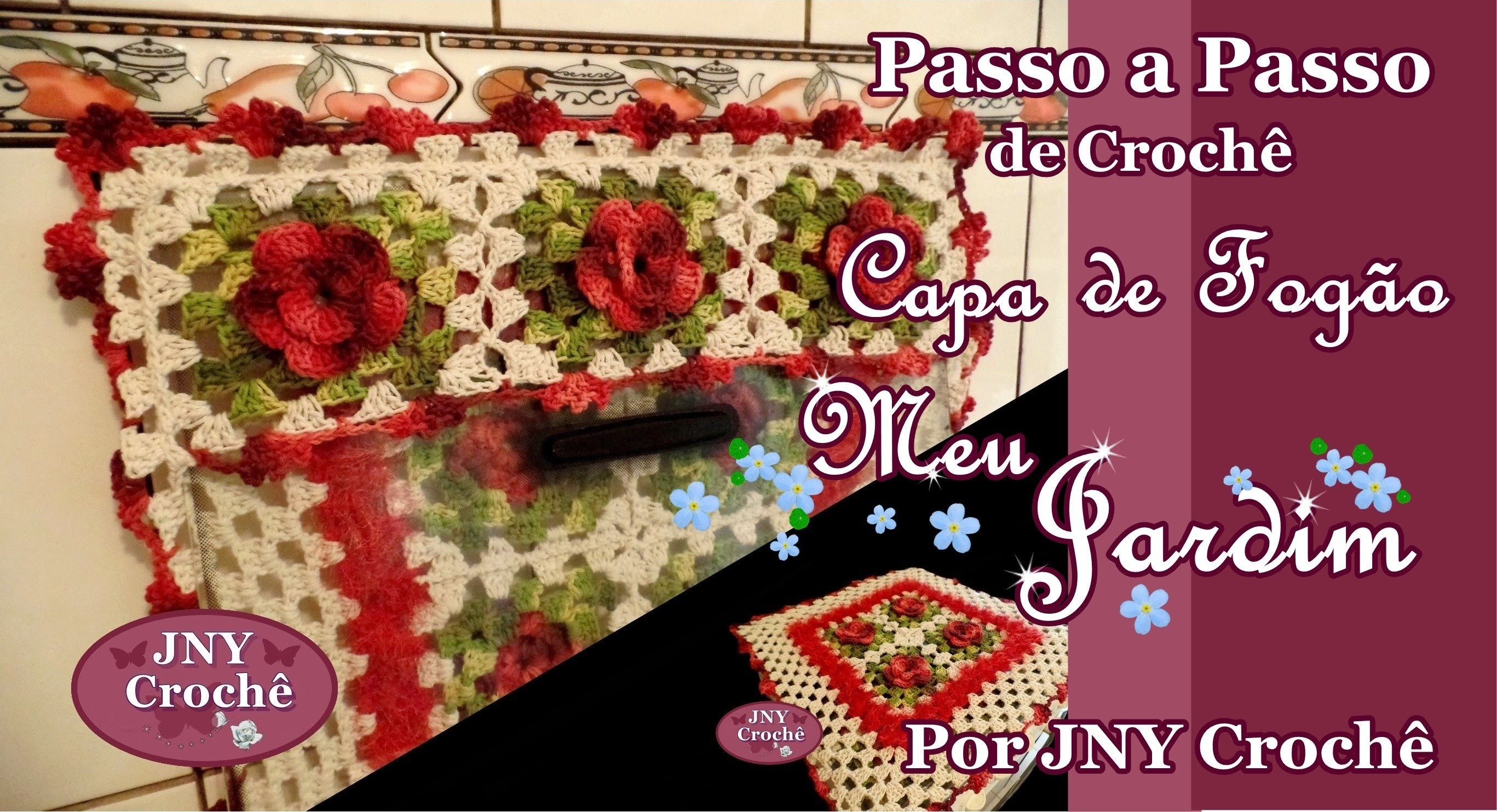 Passo a Passo Capa de Fogão de Crochê com flores Meu jardim por JNY Crochê
