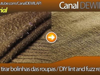 Removendo bolinhas das roupas | DIY Lint and fuzz removal - Português. English - 1080p