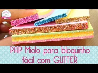 PAP Miolo para bloquinho com glitter- Scrapbook by Tamy