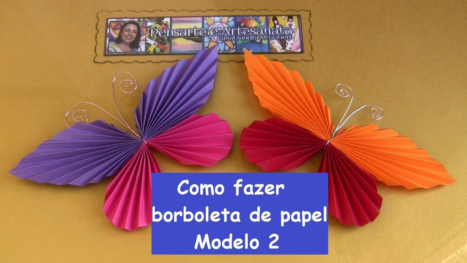 COMO FAZER BORBOLETA DE PAPEL MODELO 2