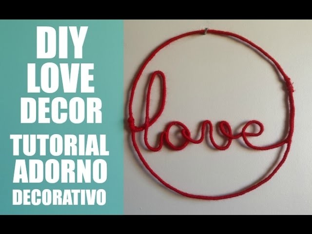 DIY LOVE DECOR :: TUTORIAL ADORNO DECORATIVO