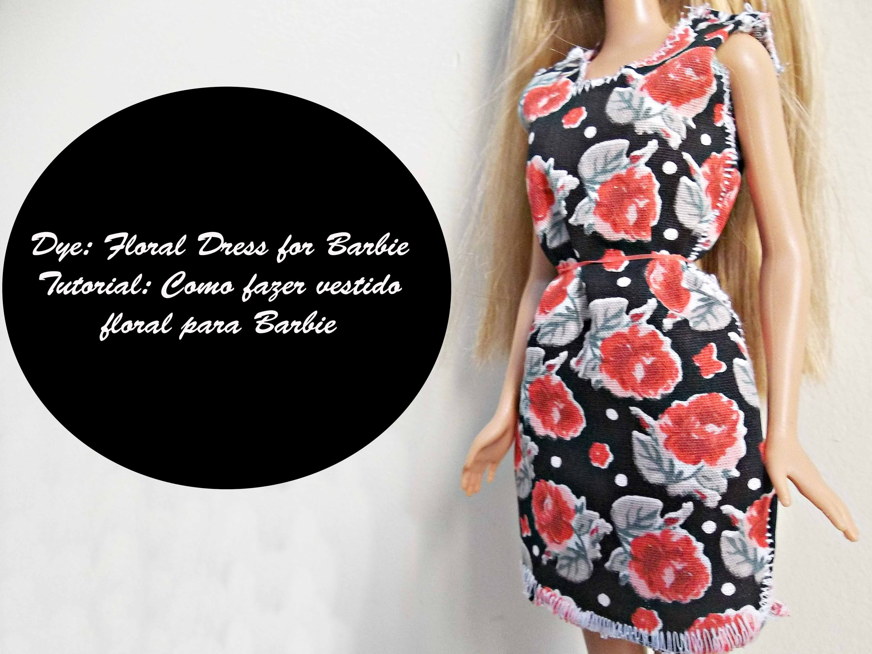 DIY: Floral dress for Barbie Tutorial: Como fazer vestido floral para Barbie
