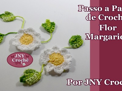 Passo a Passo Flor de Crochê Margarida para aplicação por JNY Crochê