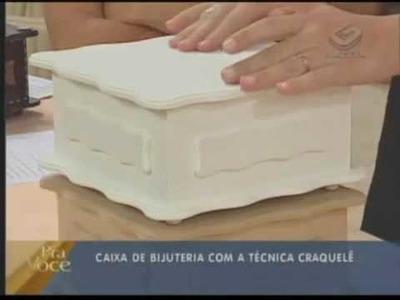 Porta jóias com craquelê parte 1 - Manhã Gazeta