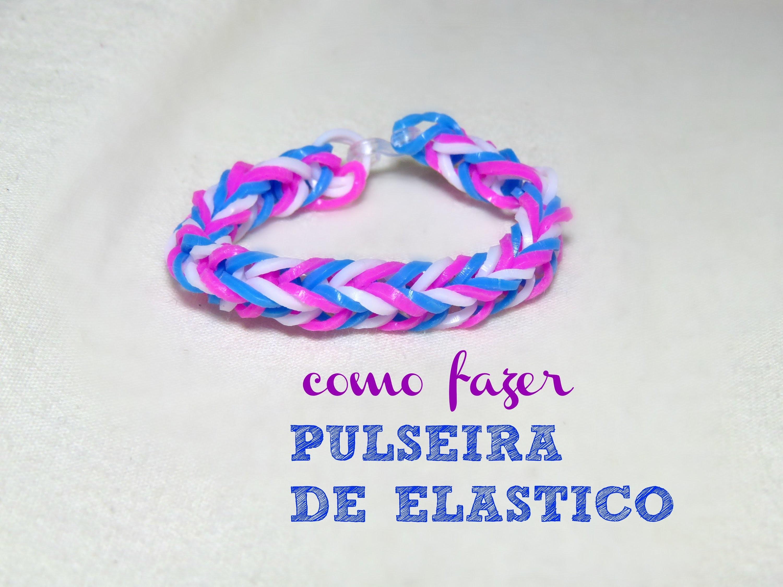 Rainbow Loom - Como fazer pulseiras de elástico (sem tear ) - PASSO A PASSO