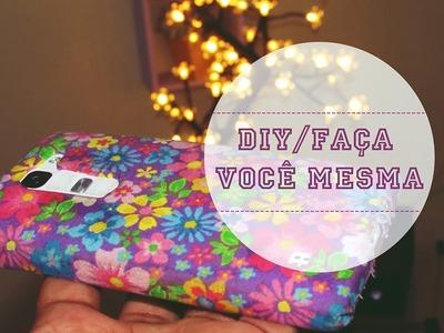 DIY.faça você mesmo: Capinha de celular com tecido !