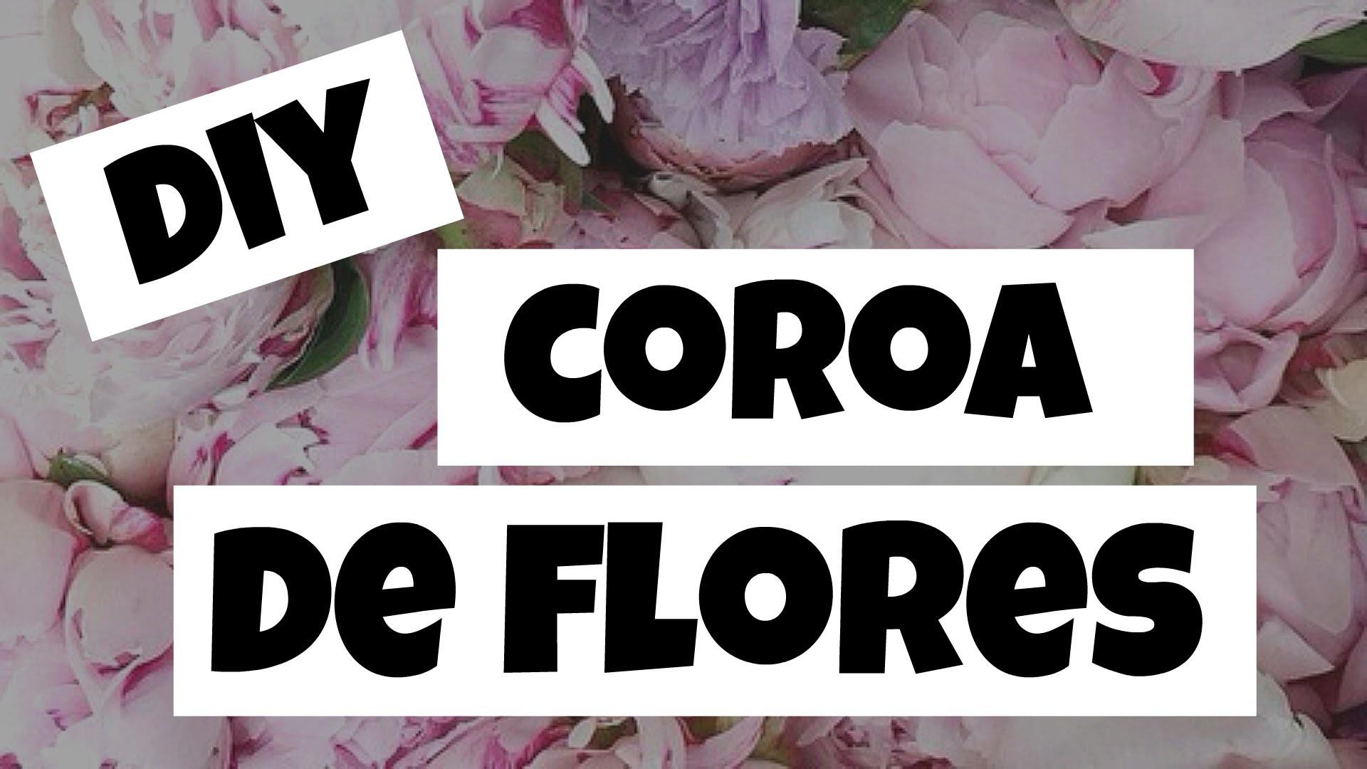 DIY - COROA DE FLORES   Sorriso de Garota