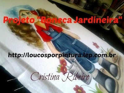 """Pintura em tecido - Projeto """"Boneca jardineira"""""""
