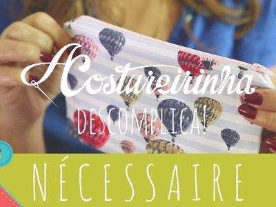 Descomplica! Aprenda a costurar uma nécessaire básica com zíper e forro passo a passo