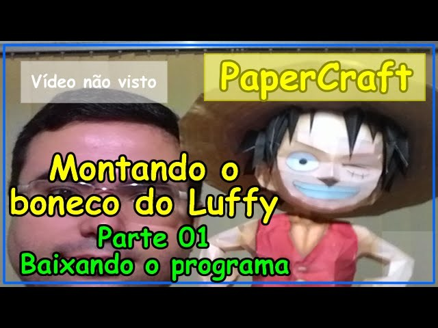 One Piece - Boneco do Luffy - Parte 01 - Papercraft - Br Anime Star