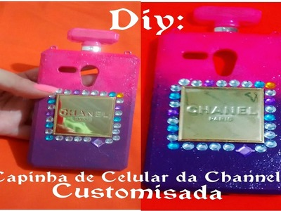 Diy: Capinha de Celular da Channel Customizada