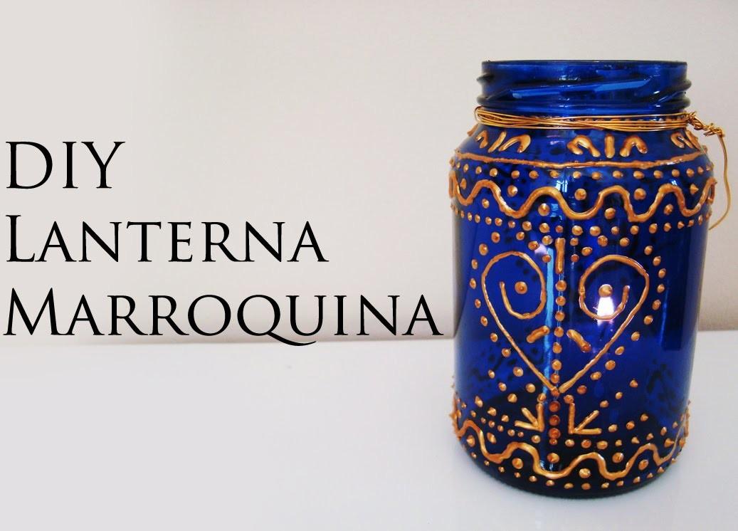 DIY: Como Fazer uma Lanterna Marroquina (Moroccan mason jar lantern)