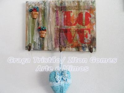 Diy - Placa de Madeira Cabideiro LOVE - Reciclagem - Técnica Demolição - Graça Tristão e Ilton Gomes