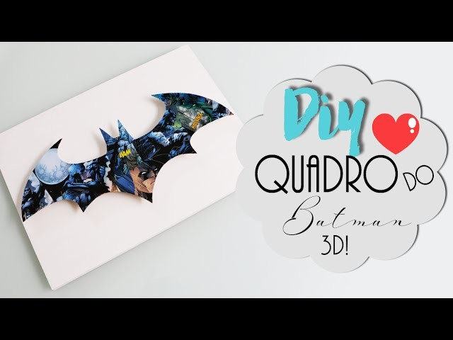 DIY: Quadro do Batman 3D! - Super fácil e barato!