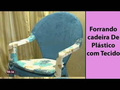Forrando cadeira De Plástico com Tecido