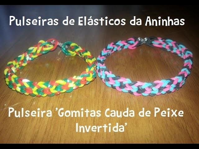 #04 Aninhas Pulseiras de Elásticos - Pulseira Cauda de Peixe Invertida (Inverted Fishtail)