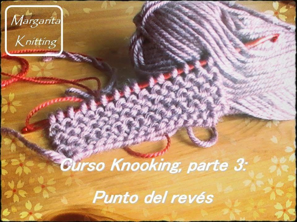 Curso Knooking parte 3: punto del revés (diestro)