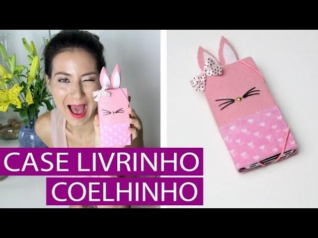 Como Fazer Case Livrinho Coelho [DIY Capinha de celular]- wFashionista