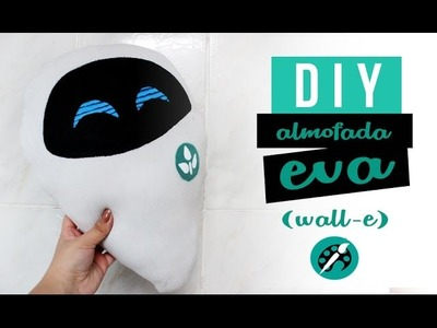 DIY EVA (WALL-E) ❤ GEEK TUTORIAIS