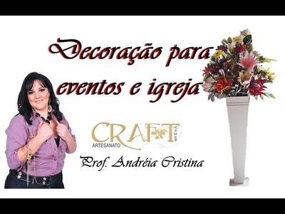 ARRANJO PARA DECORAR IGREJAS E EVENTOS - Prof. Andréia Cristina Craft