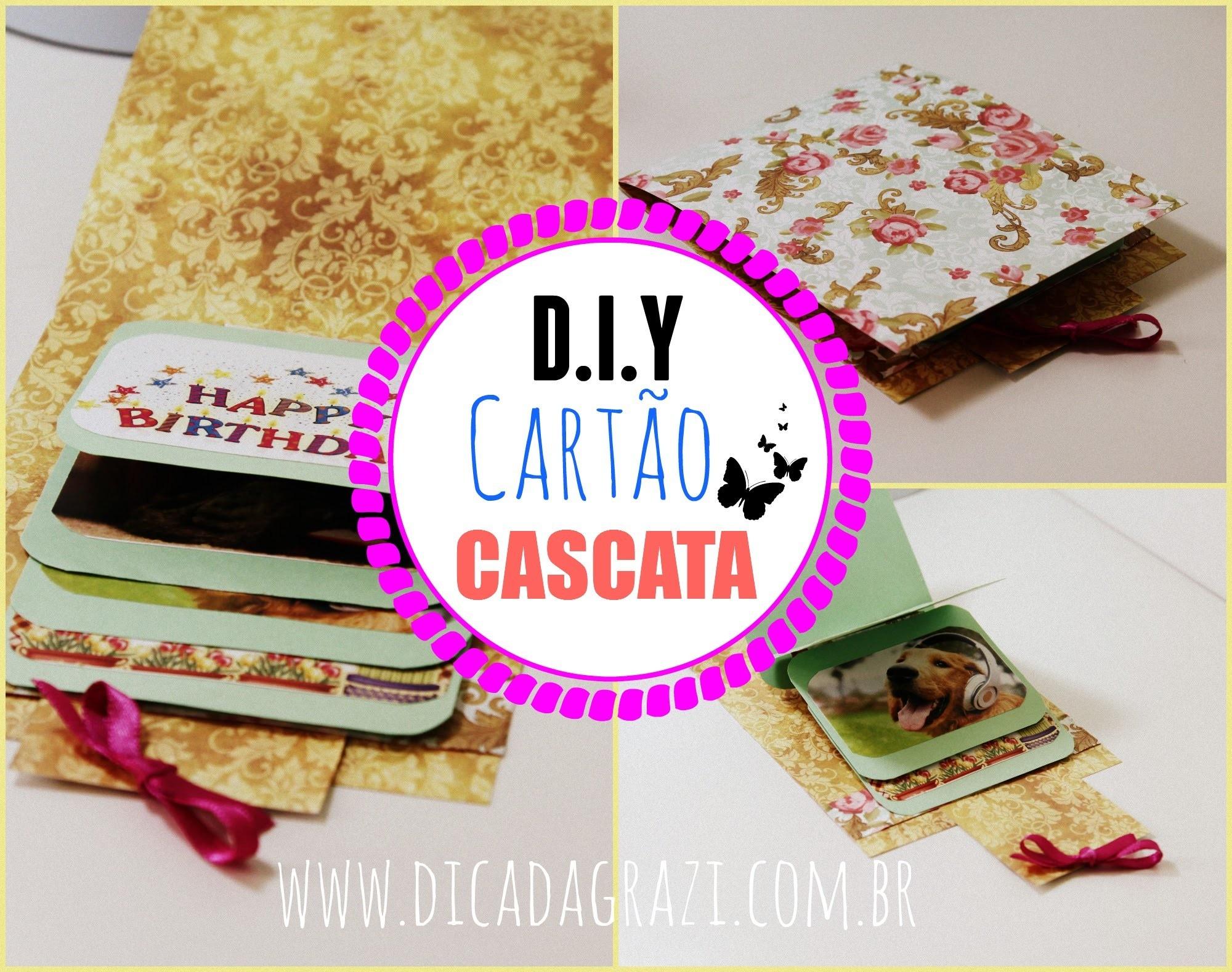 DIY: ✎ Cartão Cascata ,Faça você mesmo