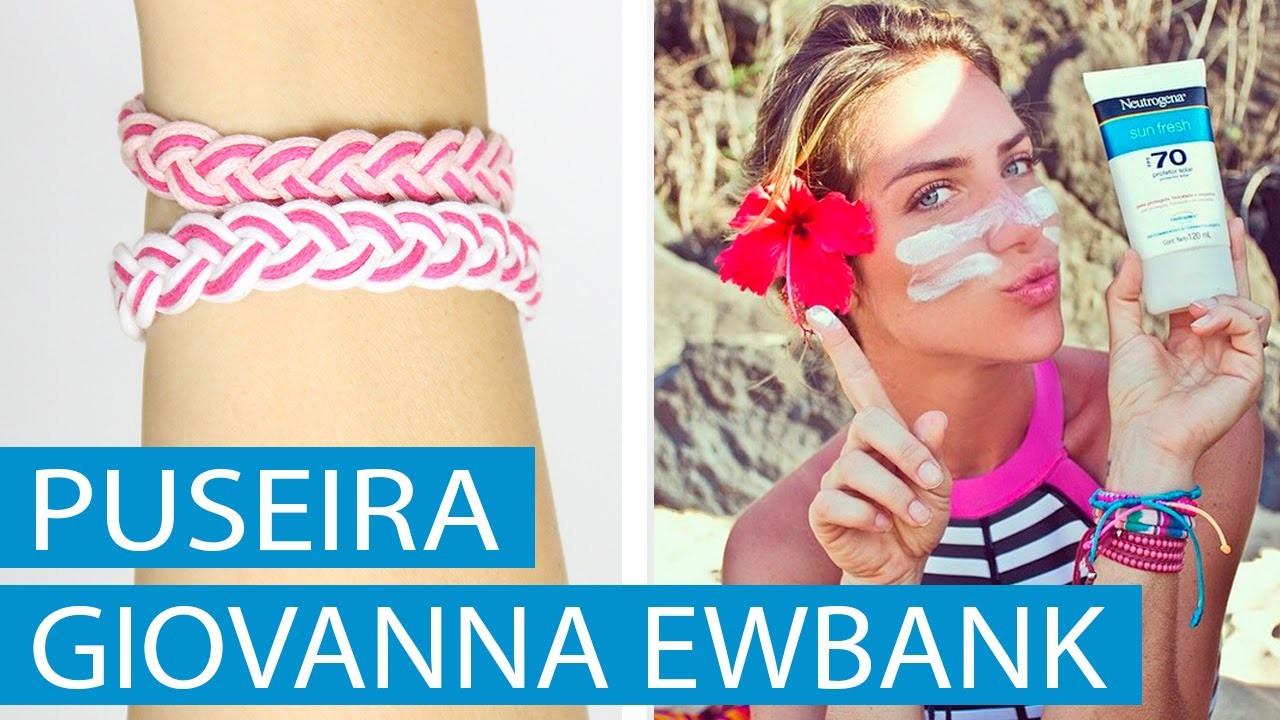 [DIY] Como fazer pulseira Trançada Giovanna Ewbank - wFashionista