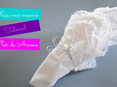 DIY WIRE FLOWERS :: TUTORIAL Flor de arame modelo 2