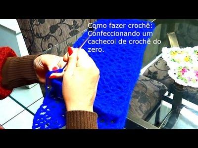 Como fazer crochê - como confeccionar um cachecol de crochê do zero.