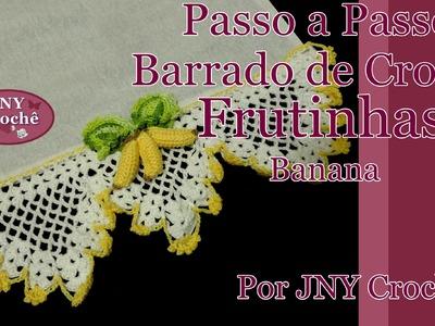 Passo a Passo Barrado de Crochê Frutinhas Banana por JNY Crochê
