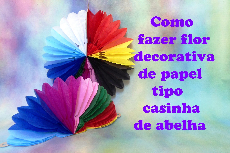 COMO FAZER FLOR TIPO CASA DE ABELHA