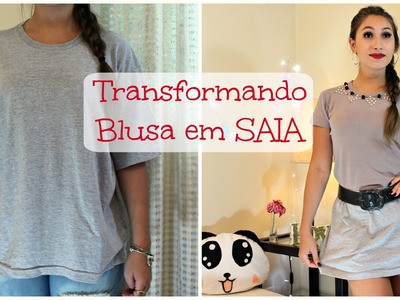 DIY - Customização: Transformando Blusa em SAIA
