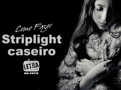 (DIY) Tutorial Striplight Caseiro - Dicas de Fotografia