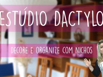 Estúdio Dactylo - Organize e Decore com Nichos