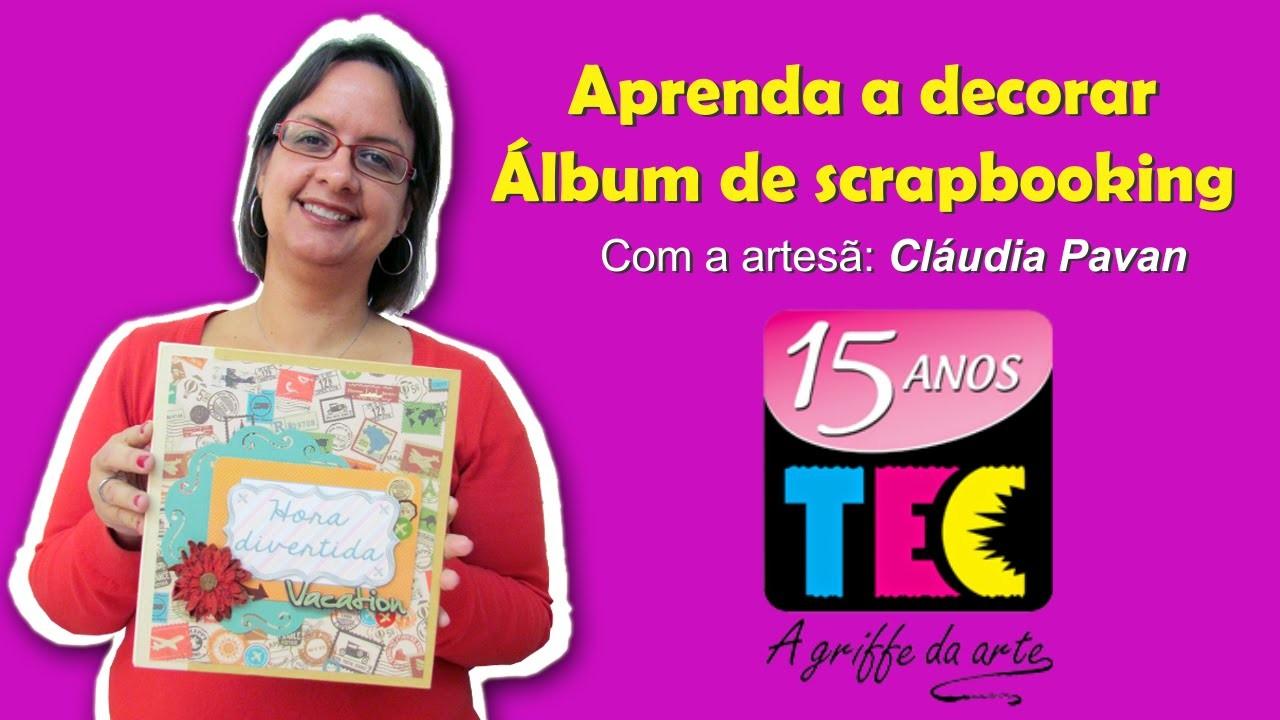 Passo a Passo álbum de Scrapbook  lançamento Toke e Crie com a artesã Claudia Pavan