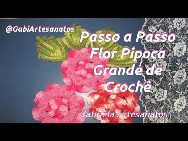 Passo a Passo:Flor Pipoca Grande De Crochê