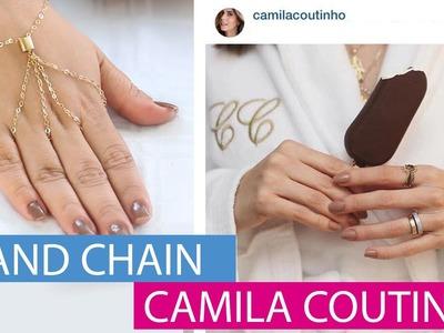 [DIY] Como fazer Pulseira Hand Chain │Camila Coutinho - wFashionista
