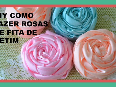 DIY: Como fazer rosas de fitas de cetim
