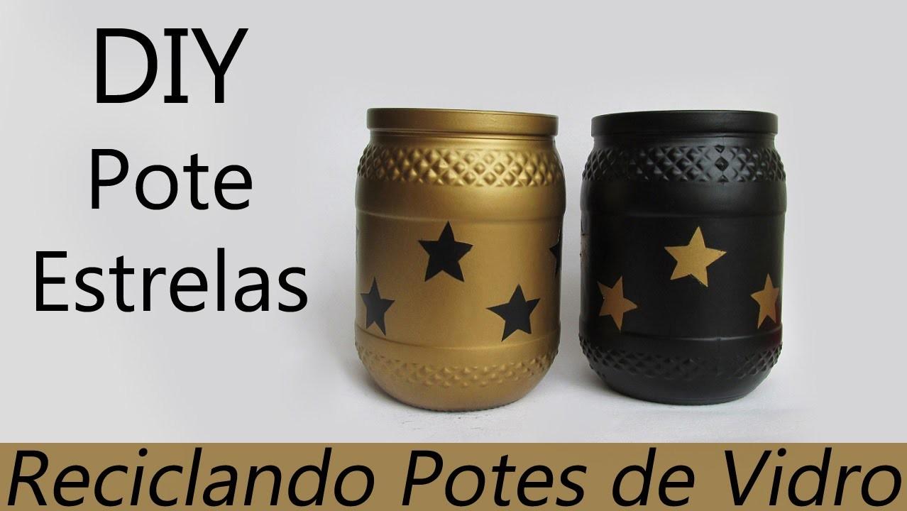 DIY: Pote Estrelas (Como Reutilizar Potes de Vidro na Decoração ou como Lembrancinha - Reciclagem)