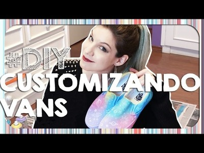 DIY - Customizando Tênis Vans Slip-On Galáxia Candy