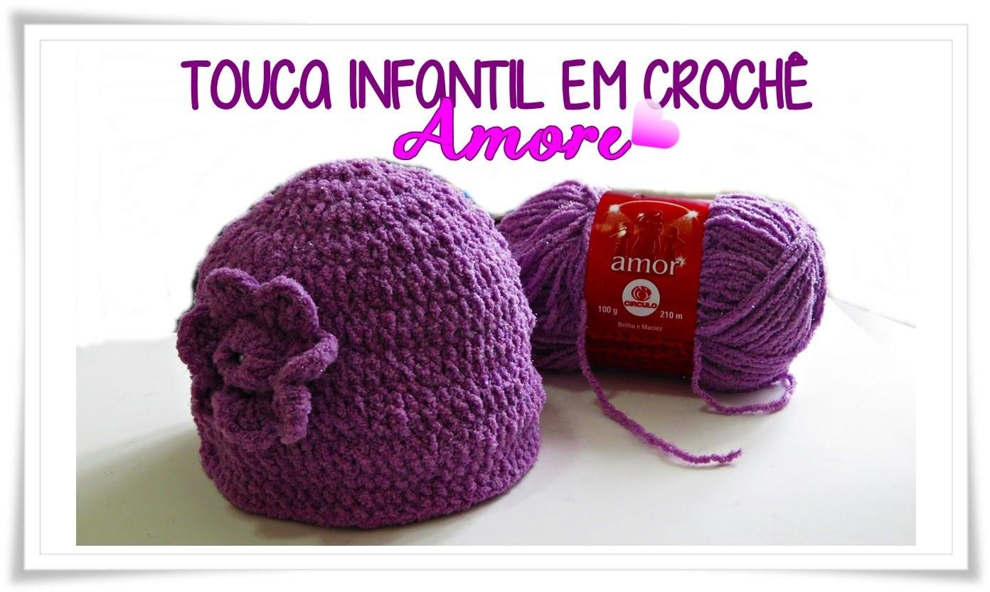 TOUCA |GORRO INFANTIL EM CROCHÊ -AMORE
