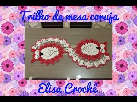 Trilho de mesa corujinha ( 2ª parte final) # Elisa Crochê