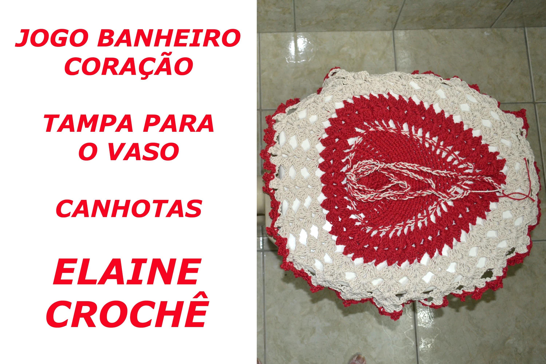 CROCHE PARA CANHOTOS - LEFT HANDED CROCHET - JOGO BANHEIRO CORAÇÃO TAMPA VASO CANHOTAS
