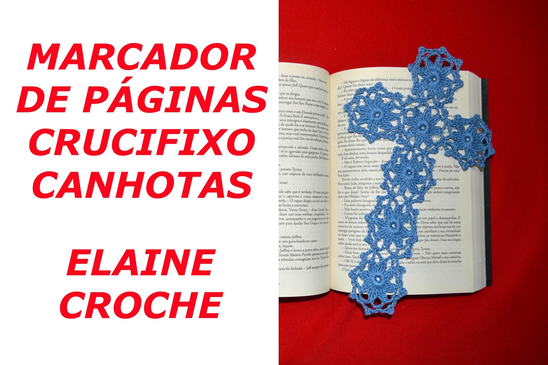 CROCHE PARA CANHOTOS - LEFT HANDED CROCHET - MARCADOR PÁGINAS CRUCIFIXO CROCHE CANHOTAS
