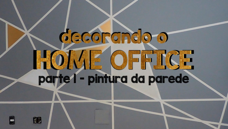 DIY:: DECORANDO O HOME OFFICE #1 - PINTURA NA PAREDE MUITO FÁCIL