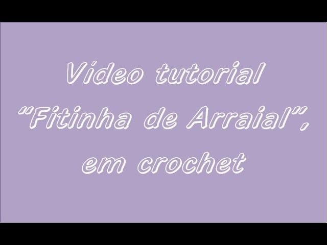 """PAP """"Fitinha de Arraial"""", em crochet"""