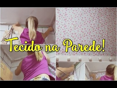 DIY:  Colocando Tecido na Parede - Cantinho do blog